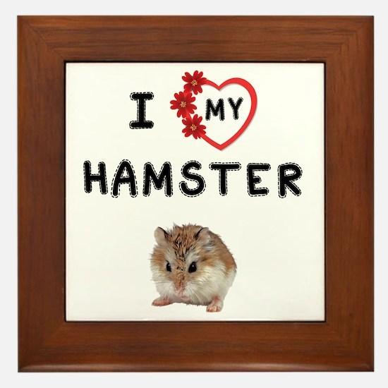 Love My Hamster Framed Tile