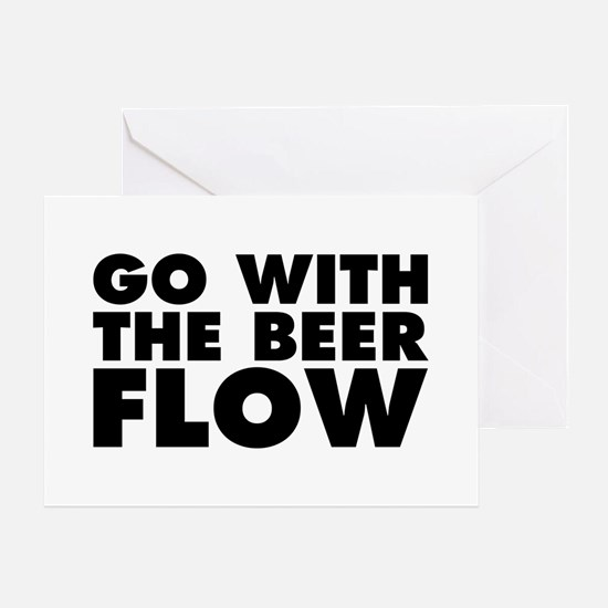 Go With The Beer Flow Greeting Card
