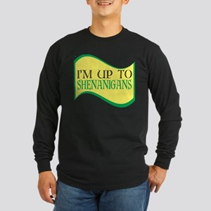 I'm up to Shenanigans Long Sleeve T-Shirt