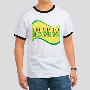 I'm up to Shenanigans T-Shirt