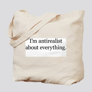 I'm Antirealist about Everyth Tote Bag