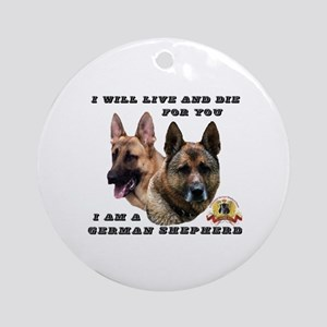 GSD Live and Die For You Round Ornament