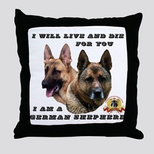 GSD Live and Die For You Throw Pillow