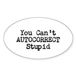 You Cant AUTOCORRECT Stupid Sticker
