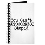 You Cant AUTOCORRECT Stupid Journal