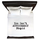You Cant AUTOCORRECT Stupid King Duvet