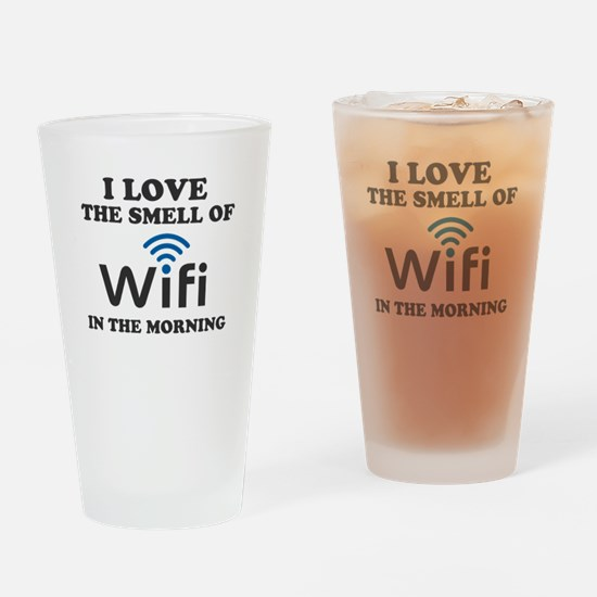 I Love The Smell Of Wifi in the mor Drinking Glass