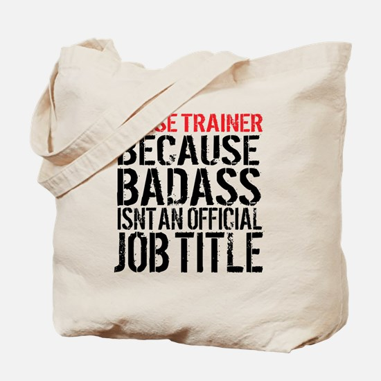 Horse Trainer Badass Job Title Tote Bag