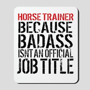 Horse Trainer Badass Job Title Mousepad