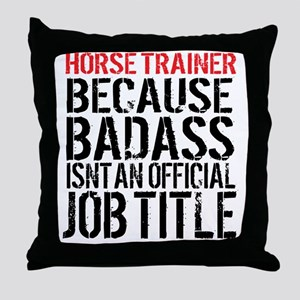 Horse Trainer Badass Job Title Throw Pillow