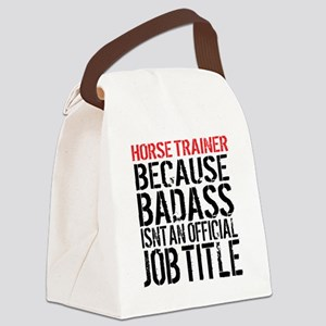 Horse Trainer Badass Job Title Canvas Lunch Bag