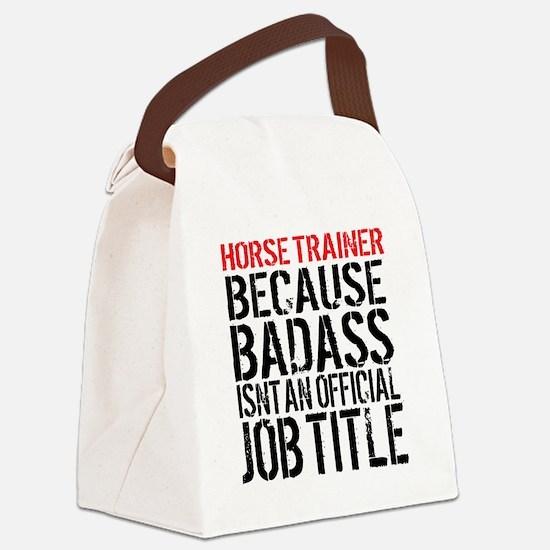 Horse Trainer Badass Job Title Canvas Lunch Bag