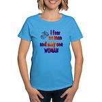 Fear no man one woman Women's Dark T-Shirt