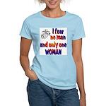 Fear no man one woman Women's Light T-Shirt