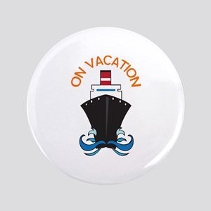 "ON VACATION 3.5"" Button"