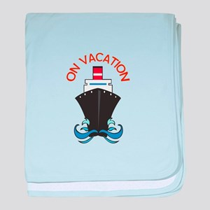 ON VACATION baby blanket