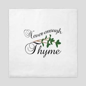 Never enough thyme Queen Duvet