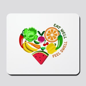 eat well feel swell Mousepad