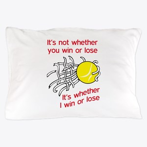 WIN OR LOSE TENNIS Pillow Case