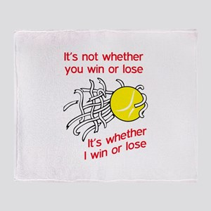 WIN OR LOSE TENNIS Throw Blanket