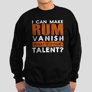 I CAN MAKE RUM VANISH. WHAT'S YO Sweatshirt (dark)