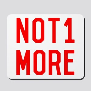 Not One More Gun Safety Mousepad