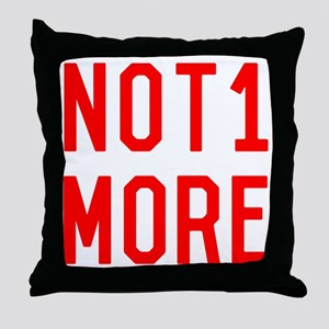 Not One More Gun Safety Throw Pillow
