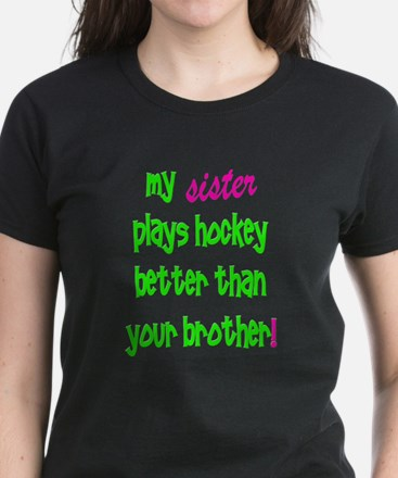 My Sister Plays better Women's Dark T-Shirt