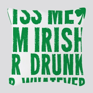 Kiss Me Im Irish Or Drunk Or Whatever Woven Throw