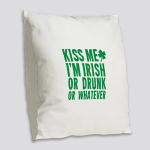 Kiss Me Im Irish Or Drunk Or Whatever Burlap Throw