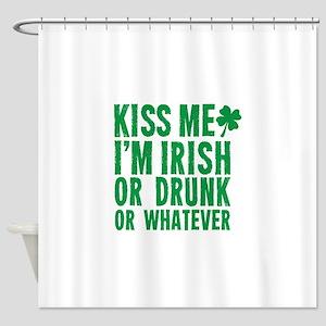 Kiss Me Im Irish Or Drunk Or Whatever Shower Curta