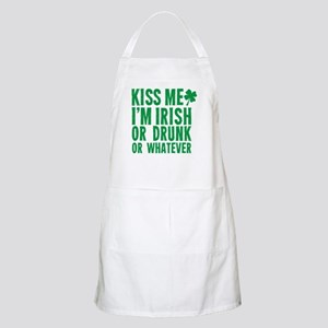 Kiss Me Im Irish Or Drunk Or Whatever Apron