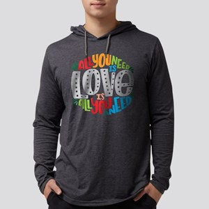 All you need is love is all yo Long Sleeve T-Shirt