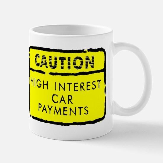 High Interest Car Payments Sign Mugs