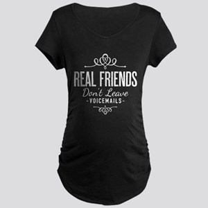 Real Friends Don't Leave Vo Maternity Dark T-Shirt