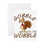 Gobble Til You Wobble Greeting Card