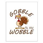 Gobble Til You Wobble Small Poster