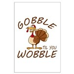 Gobble Til You Wobble Large Poster