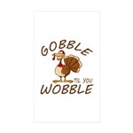 Gobble Til You Wobble Sticker (Rectangle 10 pk)