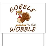 Gobble Til You Wobble Yard Sign