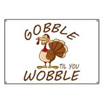 Gobble Til You Wobble Banner