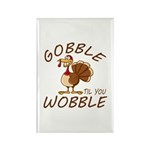 Gobble Til You Wobble Rectangle Magnet (100 pack)
