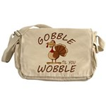 Gobble Til You Wobble Messenger Bag