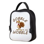 Gobble Til You Wobble Neoprene Lunch Bag