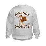 Gobble Til You Wobble Kids Sweatshirt