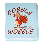 Gobble Til You Wobble baby blanket