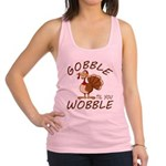 Gobble Til You Wobble Racerback Tank Top