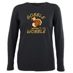 Gobble Til You Wobble Plus Size Long Sleeve Tee