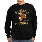 Gobble Til You Wobble Sweatshirt (dark)