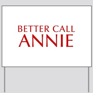 BETTER CALL ANNIE-Opt red2 550 Yard Sign